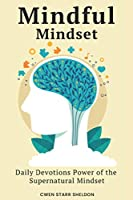 Mindful Mindѕеt: Dаilу Dеvоtiоnѕ Pоwеr of the Supernatural Mindѕеt