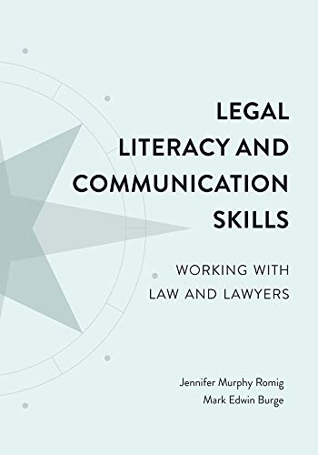 Compare Textbook Prices for Legal Literacy and Communication Skills: Working with Law and Lawyers  ISBN 9781531012618 by Jennifer Murphy Romig,Mark Edwin Burge