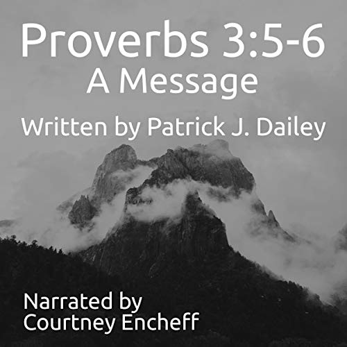 Proverbs 3:5-6 Audiobook By Patrick Dailey cover art