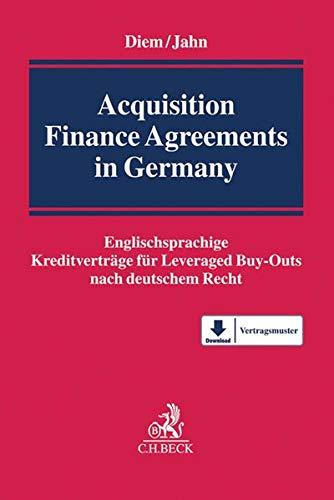 Acquisition Finance Agreements in Germany: Englischsprachige Kreditverträge für Leveraged Buy-Outs nach deutschem Recht