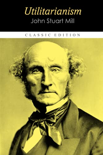 """Utilitarianism """"Annotated Edition"""""""