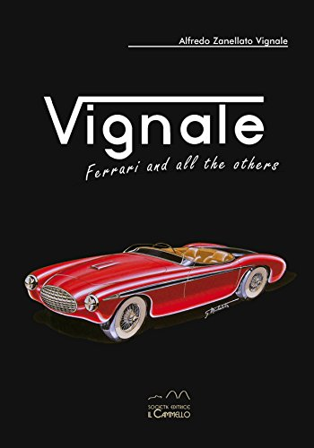 Vignale. Ferrari and all the others. Ediz. multilingue