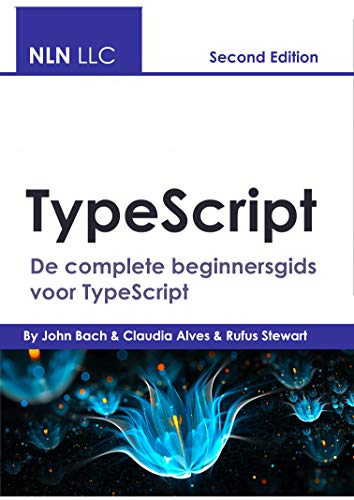 TypeScript: De complete beginnersgids voor TypeScript (Dutch Edition)