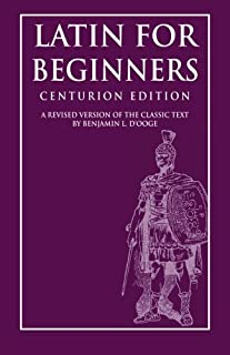 Latin for Beginners: Centurion Edition
