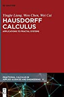 Hausdorff Calculus: Applications to Fractal Systems (Fractional Calculus in Applied Sciences and Engineering)