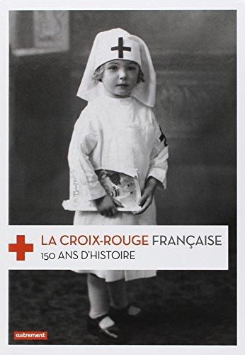 La Croix-Rouge française : 150 ans d'histoire