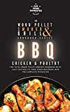The Wood Pellet Smoker and Grill Cookbook: BBQ Chicken and Poultry: 4