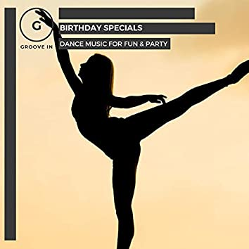 Birthday Specials - Dance Music For Fun & Party