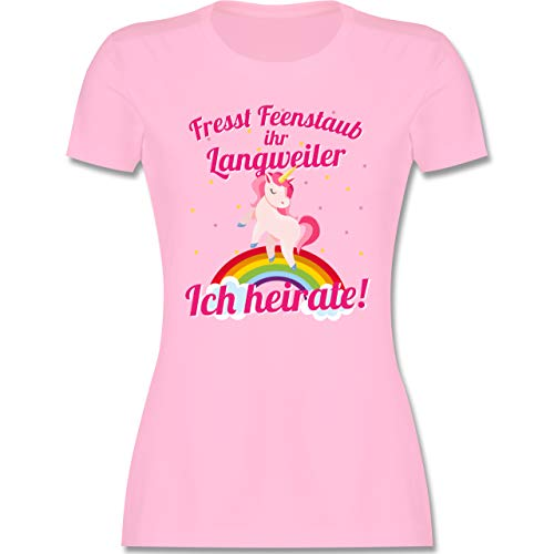 JGA Junggesellenabschied Frauen - Fresst Feenstaub Ihr Langweiler Ich heirate! - S - Rosa - Tshirt weiß Einhorn - L191 - Tailliertes Tshirt für Damen und Frauen T-Shirt