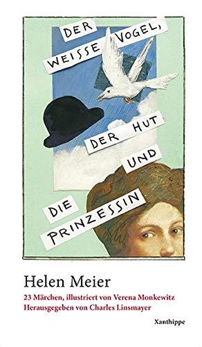 Der weisse Vogel, der Hut und die Prinzessin: 23 Märchen, illustriert von Verena Monkewitz
