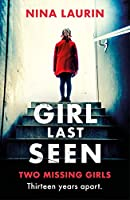 Girl Last Seen: The bestselling psychological thriller (English Edition)