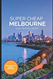 Super Cheap Melbourne Travel Guide 2021: How to Enjoy a $1,000 Trip to Melbourne for $150