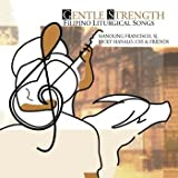 Gentle Strength: Filipino Liturgical Songs
