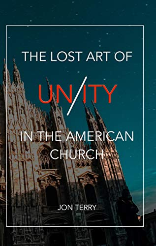 The Lost Art of Unity in the American Church (English Edition)