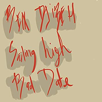 Sailing High/Bad Date (Double Single Extravaganza)