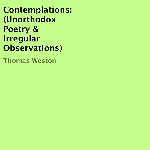 Contemplations: (Unorthodox Poetry & Irregular Observations) audiobook cover art