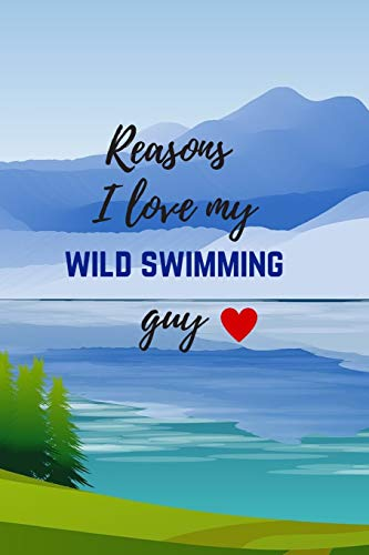 Reasons I Love My Wild Swimming Guy: Fill In The Blanks: 21 Loving Phrases To Complete With Scrapbook/Sketch Pages, Funny Romantic Valentines Gift For Him (Boyfriend Or Husband)