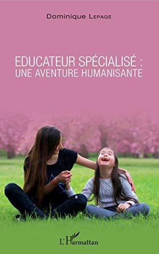 Éducateur spécialisé : une aventure humanisante