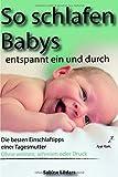 So schlafen Babys entspannt ein und durch: Die besten Einschlaftipps einer...