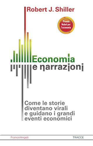 Economia e narrazioni: Come le storie diventano virali e guidano i grandi eventi economici