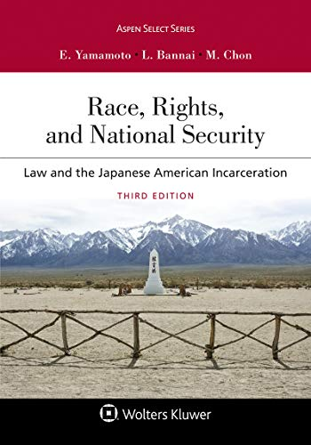 Race, Rights, and Reparations: Law and the Japanese-American Interment (Aspen Coursebook Series) (English Edition)