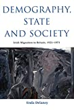 Demography, State and Society: Irish Migration to Britain, 1921-1971 (Volume 209) (McGill-Queen's Studies in Ethnic History)