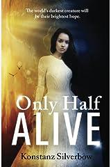 Only Half Alive Paperback