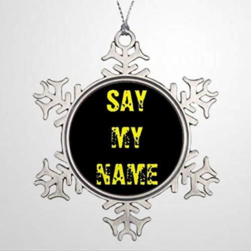 BYRON HOYLE Custom Christmas Ornaments Say My Name Breaking Bad Inspired Badge Custom Christmas Snowflake Ornaments Xmas Decor Wedding Ornament Holiday Present