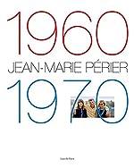 Jean-Marie Périer : 1960-1970 de Jean-Marie Périer
