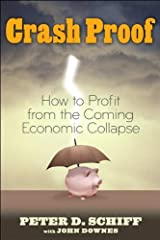 by John Downes,by Peter D. Schiff Crash Proof: How to Profit From the Coming Economic Collapse (Lynn Sonberg Books)(text only)1st (First) edition[Hardcover]2007 Hardcover