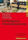 Das Planspiel als Entscheidungstraining (Fachbuchreihe Brandschutz) - Alfons Rempe