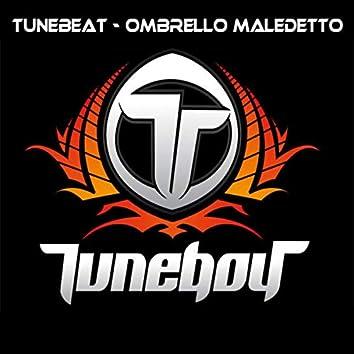 Tunebeat / Ombrello Maledetto