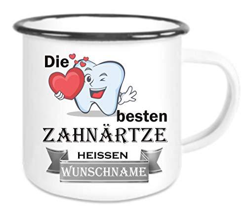 Crealuxe Emailletasse m. Wunschname Die besten Zahnärzte heißen (Wunschname) - Kaffeetasse mit Motiv, Bedruckte Tasse mit Sprüchen oder Bildern