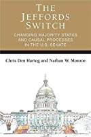 The Jeffords Switch: Changing Majority Status and Causal Processes in the U.S. Senate (Legislative Politics & Policy Making)
