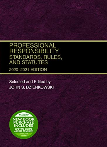 Professional Responsibility, Standards, Rules, and Statutes, 2020-2021 (Selected Statutes)