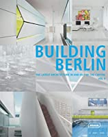 Building Berlin: The Latest Architecture In and Out of the Capital