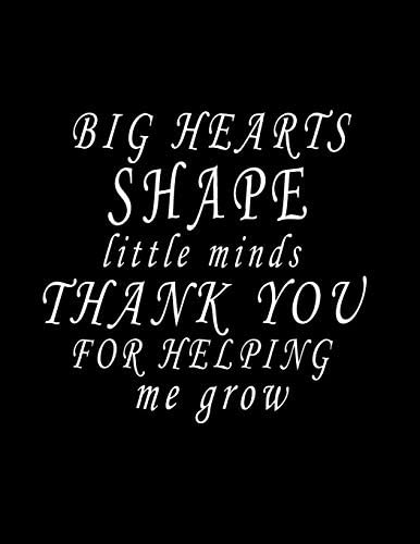 Big Hearts Shape Little Minds Thank You For Helping Me Grow Lined Blank Notebook Journal Composition product image