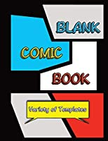 Blank Comic Book: Draw Your Own Comics in this Unique Sketchbook for Kids/Teens/Adults with Variety of Templates Black Version