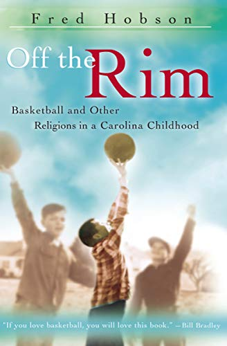 Off the Rim: Basketball and Other Religions in a Carolina Childhood (Sports and American Culture Book 1) (English Edition)
