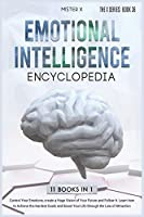 Emotional Intelligence Encyclopedia: Control Your Emotions, create a Huge Vision of Your Future and Follow It. Learn how to Achieve the Hardest Goals and Boost Your Life through the Law of Attraction (The X Serie$)