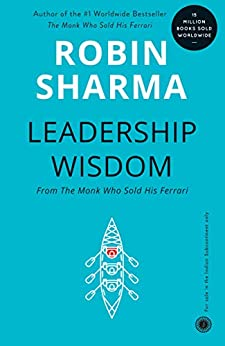 Leadership Wisdom From The Monk Who Sold His Ferrari by [Robin Sharma]
