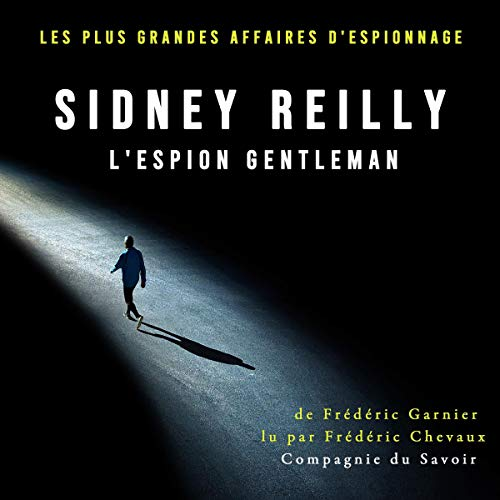 Couverture de Sidney Reilly, l'espion gentleman