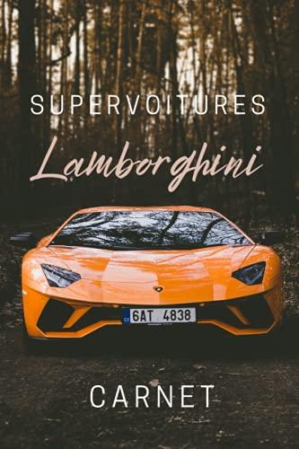 lamborghini carnet ( super voitures): carnet de notes pour les amateurs de voitures pour les amateurs de lamborghini / carnet de notes avec une belle ... et l'occasion de Noël 6x9 pouces 120 pages