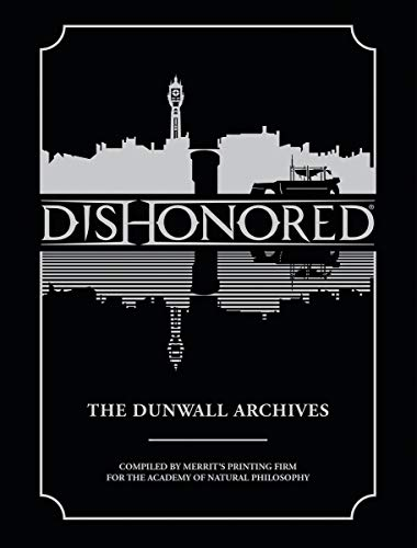 Dishonored: The Dunwall Archives