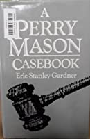 Perry Mason Casebook 0895775255 Book Cover