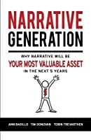 Narrative Generation: Why Narrative Will Become Your Most Valuable Asset in the Next 5 Years