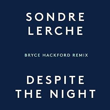 Despite the Night (Bryce Hackford Remix)