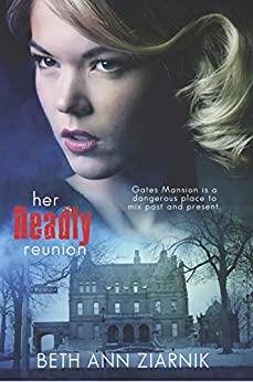 Her Deadly Reunion (Jill Shepherd Suspense Book 2) by [Beth Ann Ziarnik]