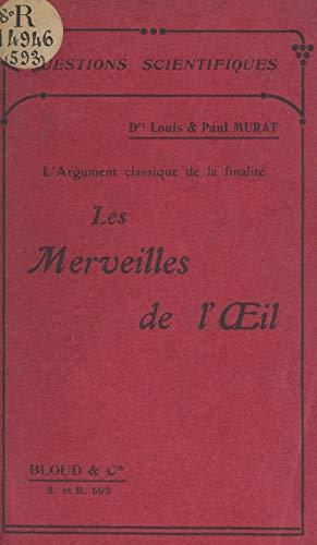 L'argument classique de la finalité : les merveilles de l'œil (French Edition)