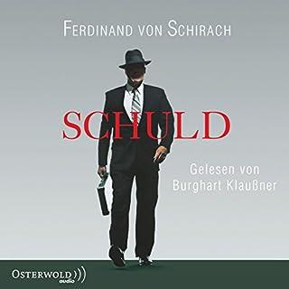 Schuld                   Autor:                                                                                                                                 Ferdinand von Schirach                               Sprecher:                                                                                                                                 Burghart Klaußner                      Spieldauer: 3 Std. und 36 Min.     692 Bewertungen     Gesamt 4,4